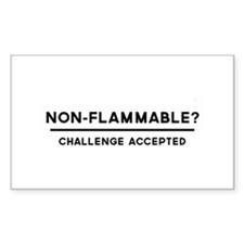 Non-Flammable? Challenge Accepted Decal