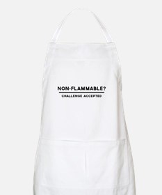 Non-Flammable? Challenge Accepted Apron