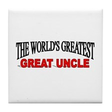 """The World's Greatest Great Uncle"" Tile Coaster"