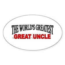 """""""The World's Greatest Great Uncle"""" Oval Decal"""