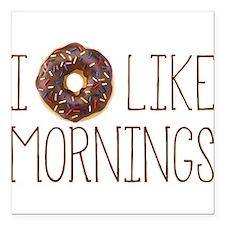 "I Donut Like Mornings Square Car Magnet 3"" x 3"""