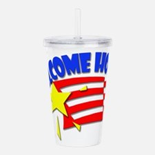 Cute Welcome home soldier Acrylic Double-wall Tumbler