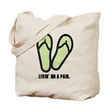 Livin' On A Pair Tote Bag