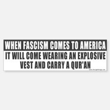 When Fascism Comes (Qur'an)... Bumper Bumper Bumper Sticker