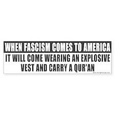 When Fascism Comes (Qur'an)... Bumper Bumper Sticker
