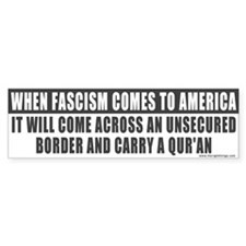 When Fascism Comes ... Immigration Bumper Bumper Sticker