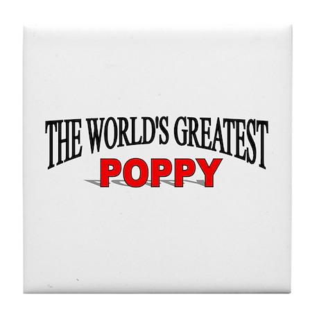 """The World's Greatest Poppy"" Tile Coaster"