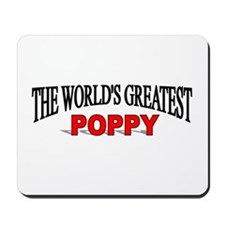"""The World's Greatest Poppy"" Mousepad"