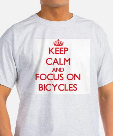 Keep Calm and focus on Bicycles T-Shirt