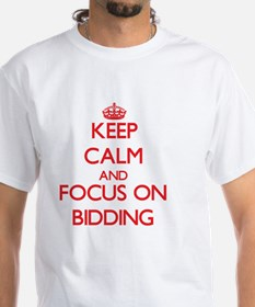 Keep Calm and focus on Bidding T-Shirt