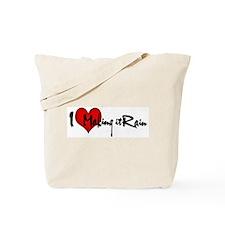 I LOVE MAKING IT RAIN Tote Bag