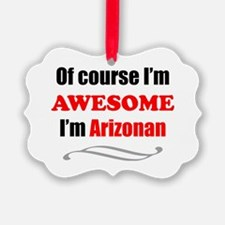 Arizona Is Awesome Ornament