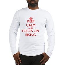 Keep Calm and focus on Biking Long Sleeve T-Shirt