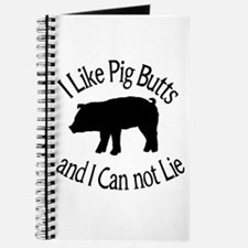 I Like Pig Butts and I Can not Lie Journal