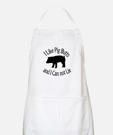 I Like Pig Butts and I Can not Lie Apron