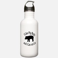 I Like Pig Butts and I Can not Lie Water Bottle