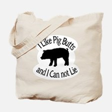 I Like Pig Butts and I Can not Lie Tote Bag