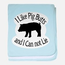 I Like Pig Butts and I Can not Lie baby blanket