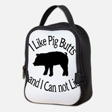 I Like Pig Butts and I Can not Lie Neoprene Lunch
