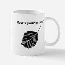 How's your aspen? Mugs