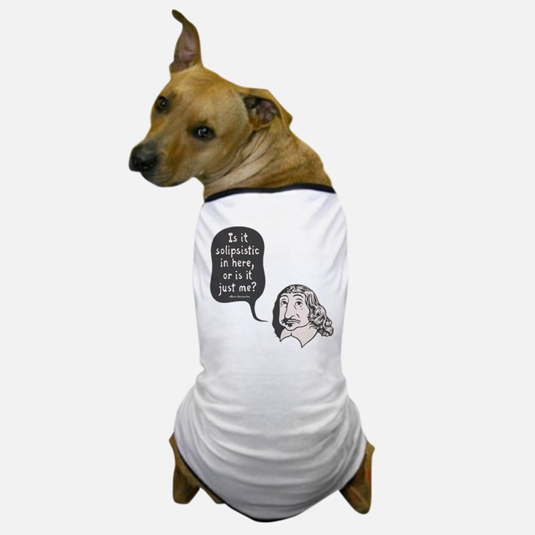 Descartes Solipsism Dog T-Shirt