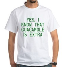 I Know Guacamole Is Extra Shirt