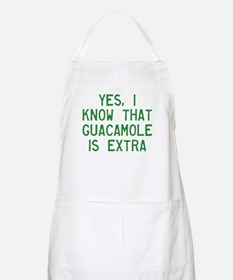 I Know Guacamole Is Extra Apron