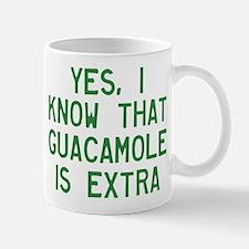 I Know Guacamole Is Extra Mug