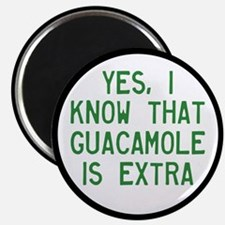 I Know Guacamole Is Extra Magnet
