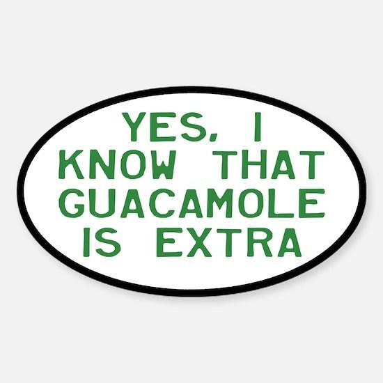 I Know Guacamole Is Extra Sticker (Oval)