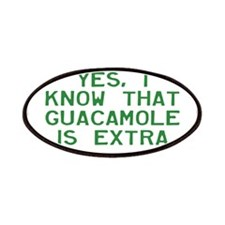 I Know Guacamole Is Extra Patches