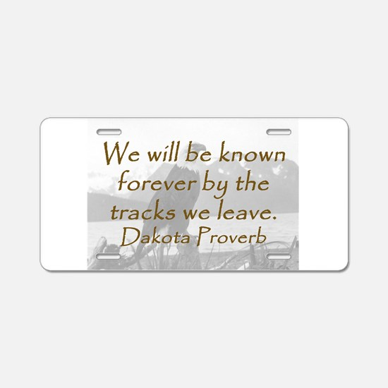We Will Be Known Forever Aluminum License Plate
