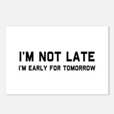 I'm not late I'm early for tomorrow Postcards (Pac