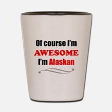 Cute Alaska sayings Shot Glass