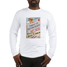 Naked on Roller Skates Long Sleeve T-Shirt