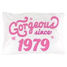 1979 Birth Year Gorgeous Pillow Case