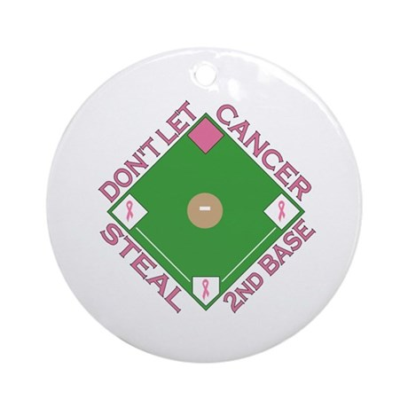 Don't Let Cancer Steal 2nd Base Ornament (Round)