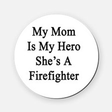 My Mom Is My Hero She's A Firefighte Cork Coaster
