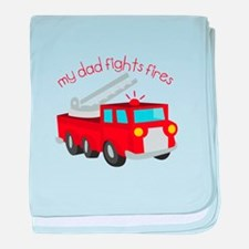 My Dad Fights Fires baby blanket