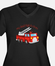 My Dad Fights Fires Plus Size T-Shirt