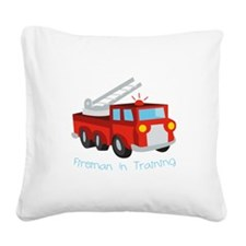 Fireman In Training Square Canvas Pillow