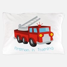 Fireman In Training Pillow Case