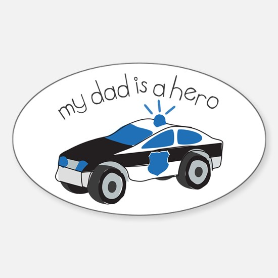 My Dad Is A Hero Decal