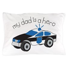 My Dad Is A Hero Pillow Case