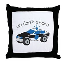 My Dad Is A Hero Throw Pillow
