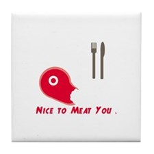 Nice To Meat You Tile Coaster