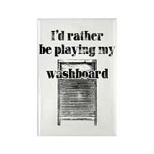 Rather play washboard! Rectangle Magnet