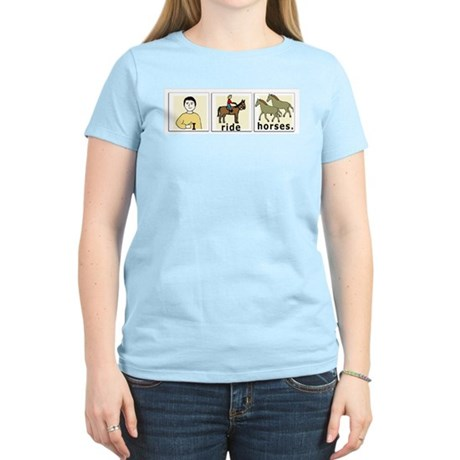 I Ride Horses Women's Light T-Shirt