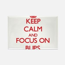 Keep Calm and focus on Blips Magnets