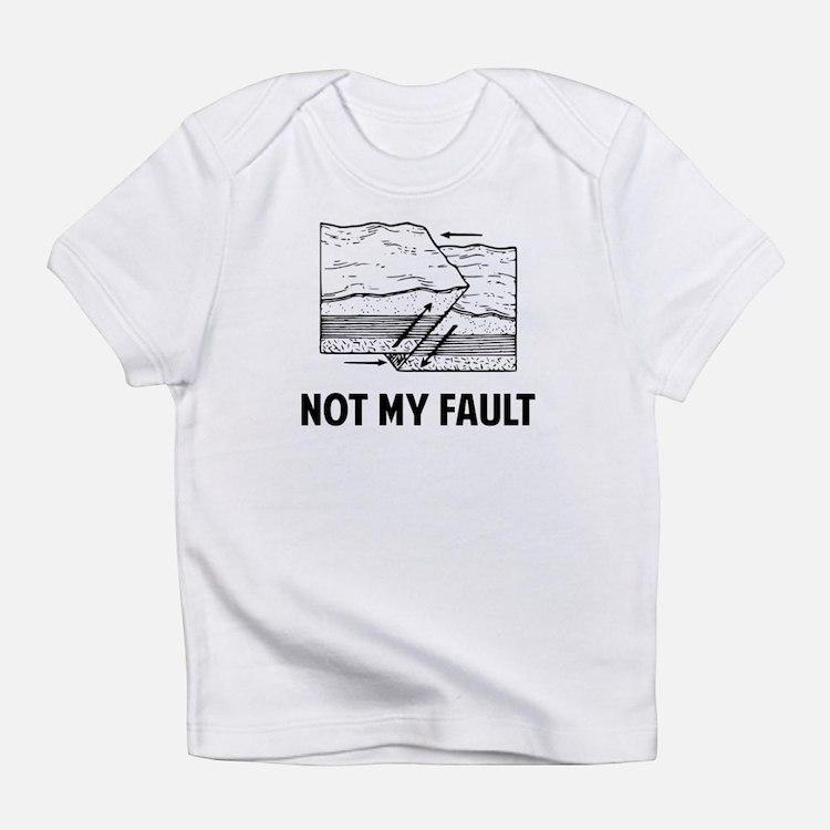 Not My Fault Infant T-Shirt